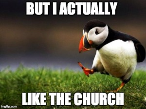 but I actually like the church
