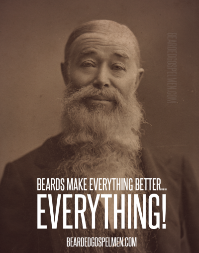 beards make everything better