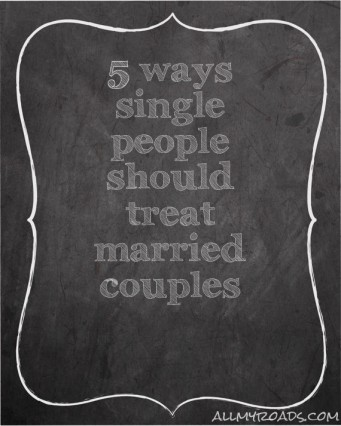 5 ways single people should treat married header