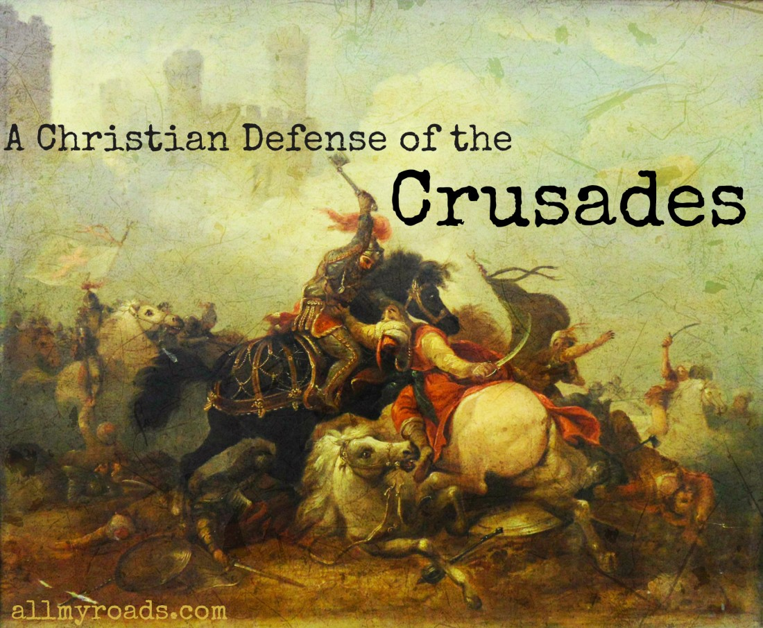 A Christian Defense of the Crusades