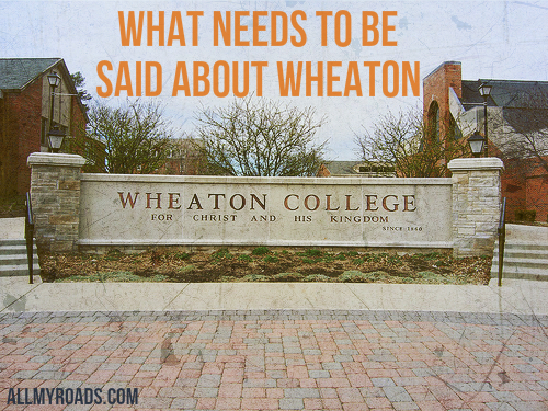 What Needs To Be Said About Wheaton
