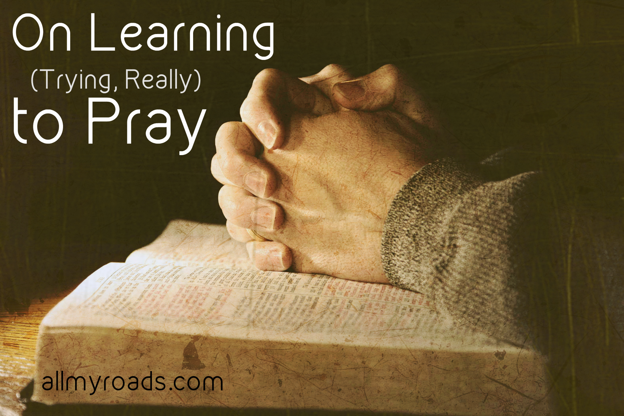 i want to learn how to pray
